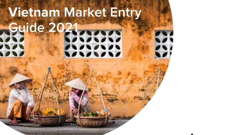Vietnam Market Entry Guide 2021