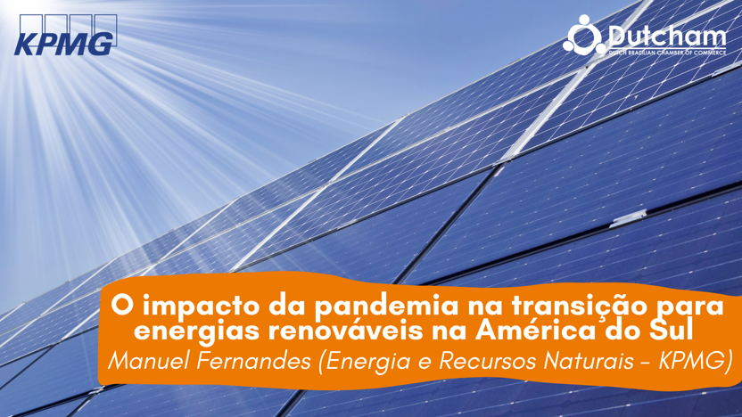 O impacto da pandemia na transição para energias renováveis na América do Sul