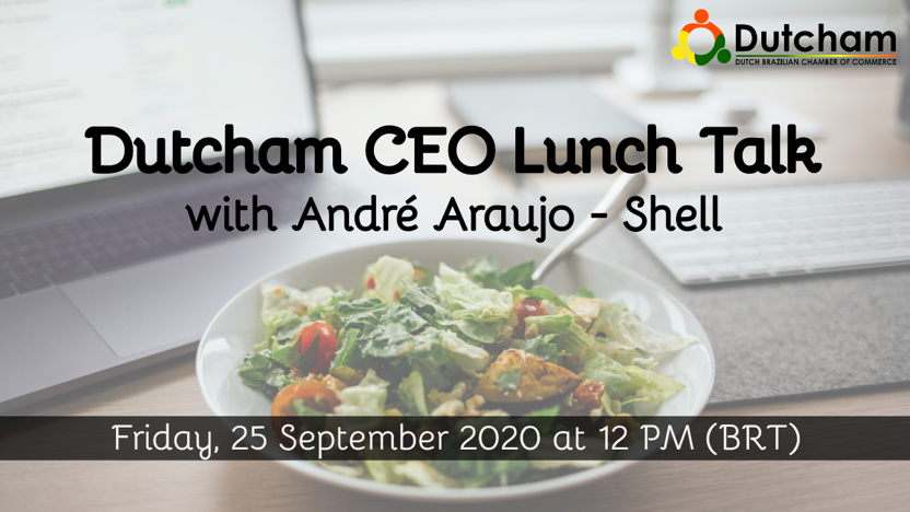 Dutcham CEO Lunch Talk with André Araujo (Shell)