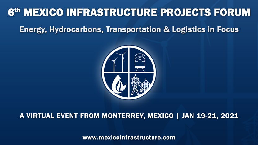 6th Mexico Energy Infrastructure Projects Forum 2021