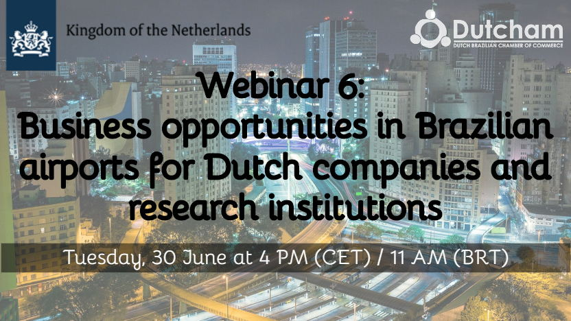 Webinar 6: Business opportunities in Brazilian airports - Dutch Embassy