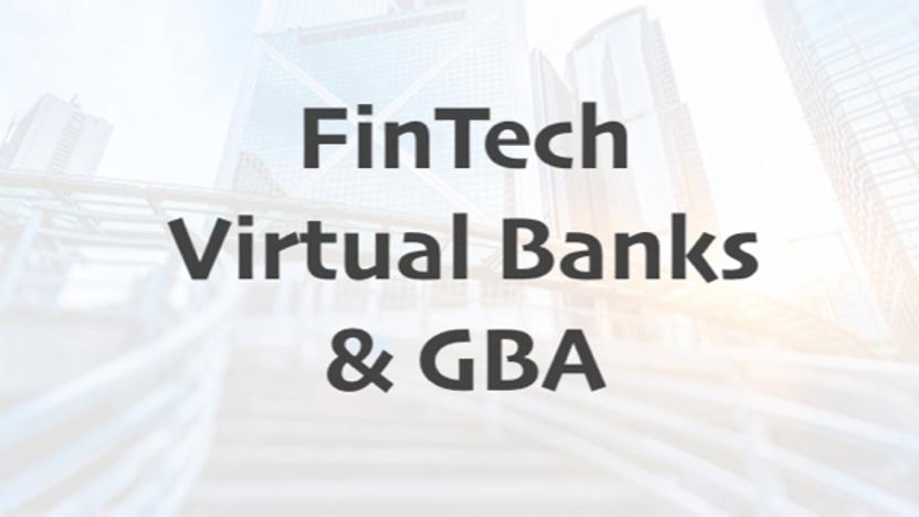 FinTech, Virtual Banks & GBA