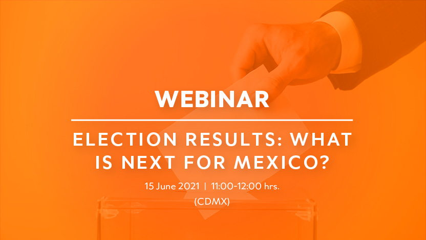 Webinar 'Election Results: What is Next for Mexico?'