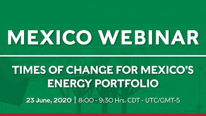 Mexico webinar Energy 'Times of Change for Mexico's energy portfolio'