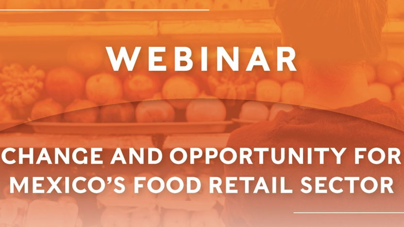 Webinar: Change and opportunity for Mexico's Food Retail sector